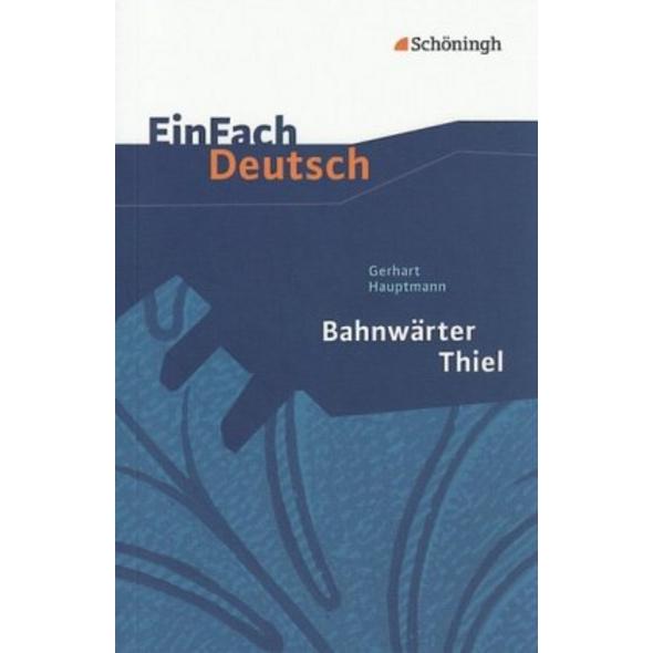 Bahnwärter Thiel. EinFach Deutsch Textausgaben