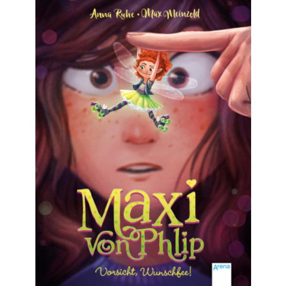 Maxi von Phlip  1 . Vorsicht, Wunschfee!