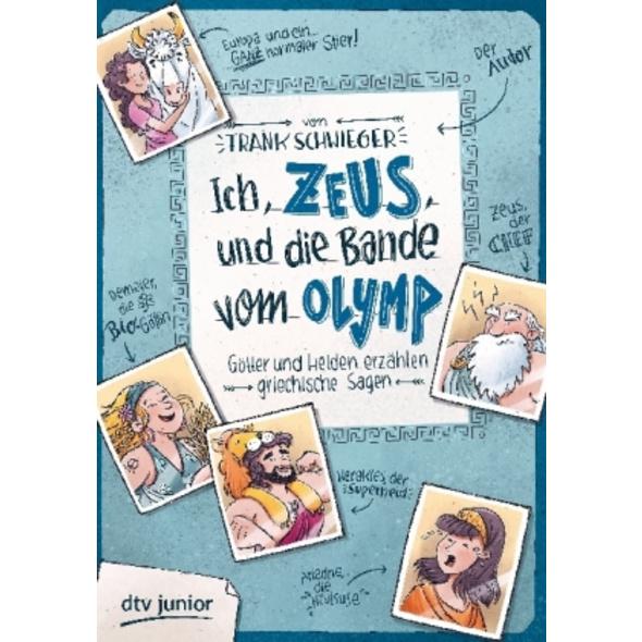Ich, Zeus, und die Bande vom Olymp , Götter und He