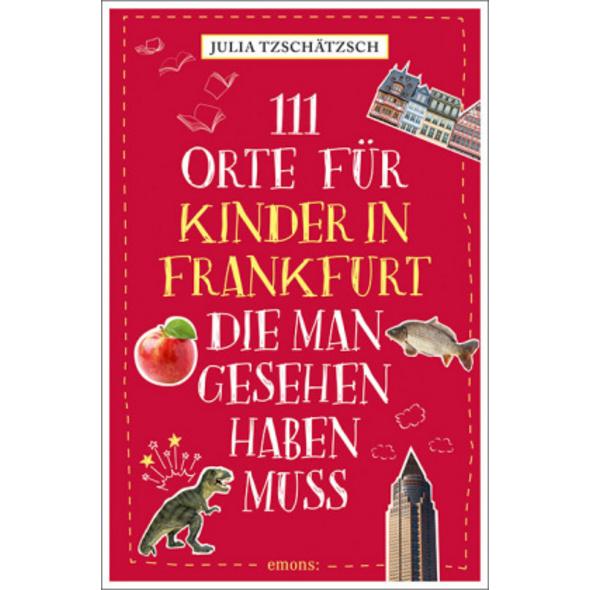 111 Orte für Kinder in Frankfurt, die man gesehen