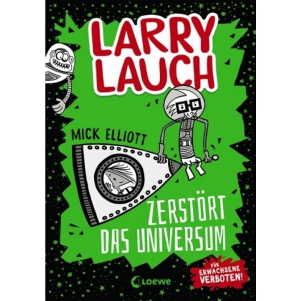 Larry Lauch zerstört das Universum