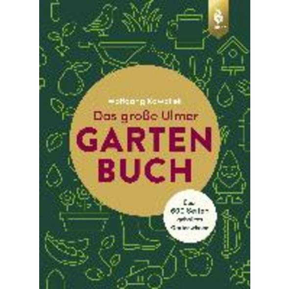 Das große Ulmer Gartenbuch. Über 600 Seiten geball